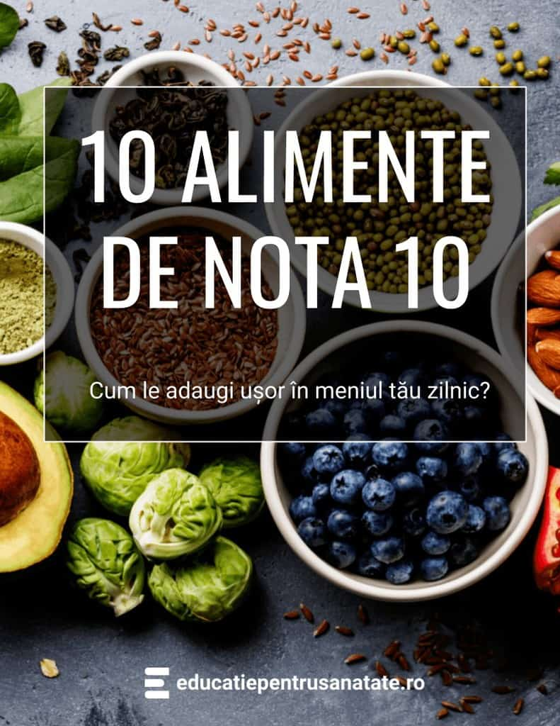 Ghid gratuit - 10 alimente de nota 10