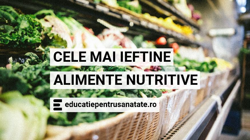Cele mai ieftine alimente nutritive